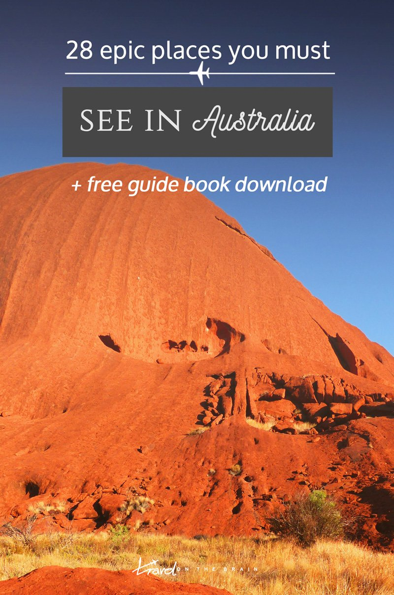 28 Epic Places You Absolutely Must see in Australia * fre guide book as a download