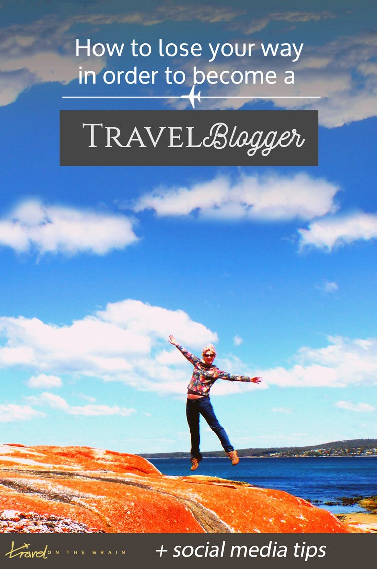 How to Lose Your Way in Order to Become a Travel Blogger + social media tips
