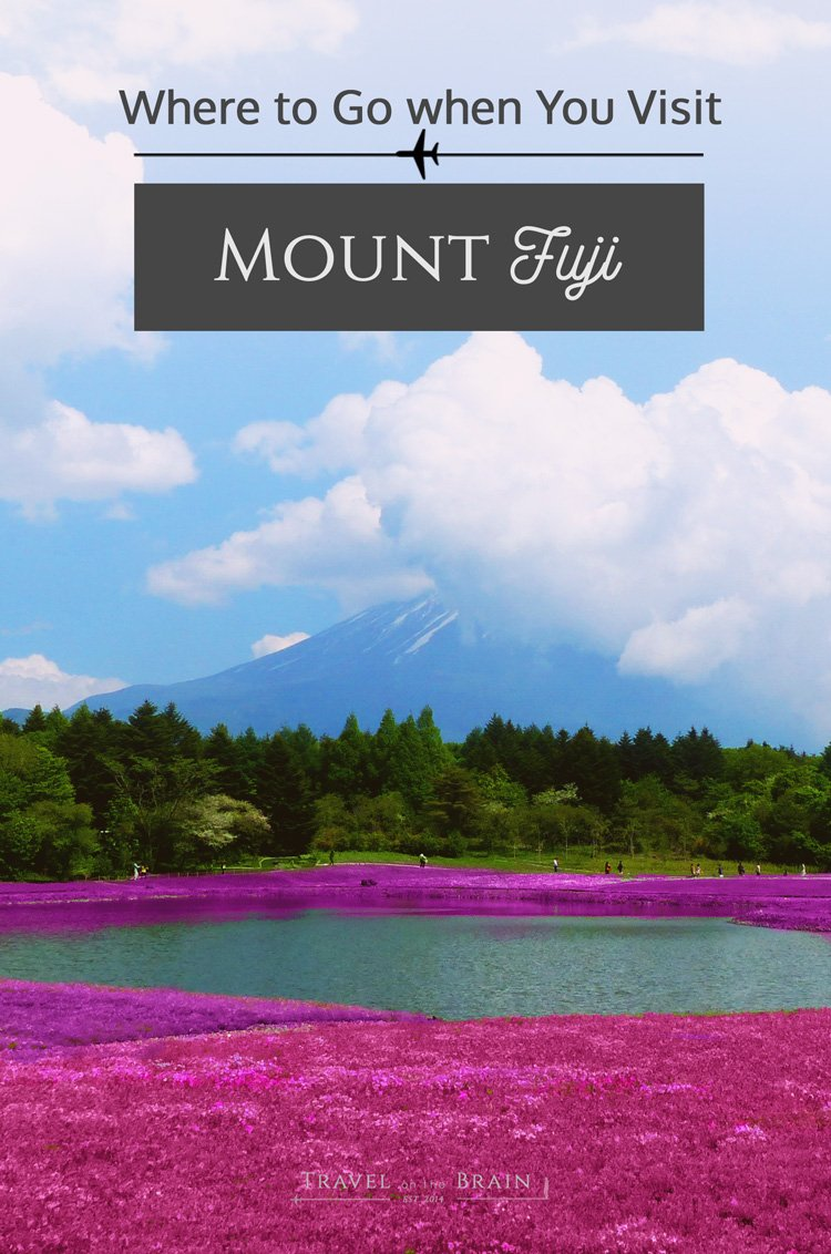 Where to Go when You Visit Mount Fuji