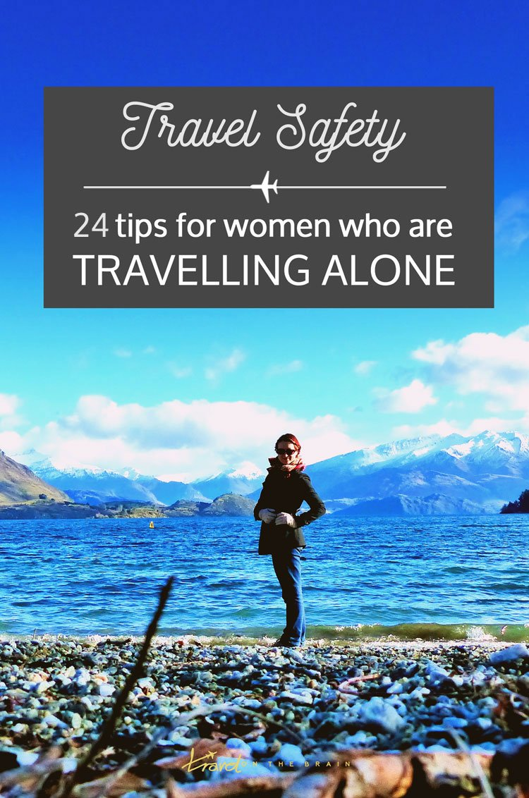 24 Safety Tips for Women Travelling Alone