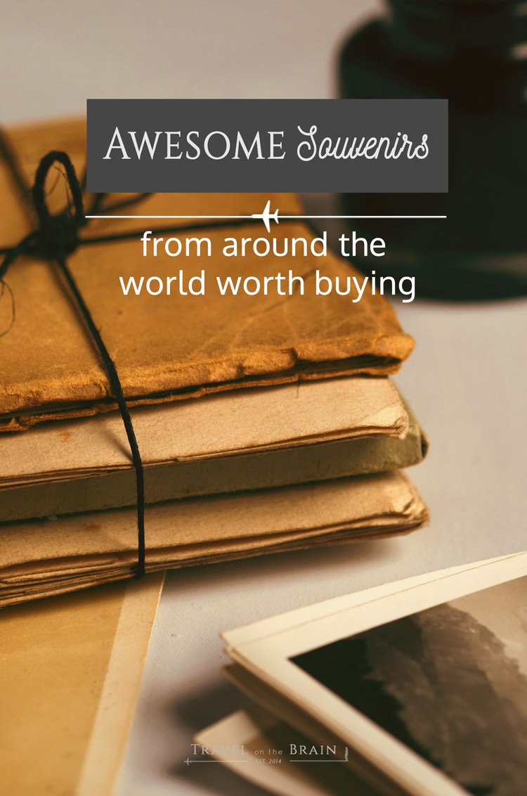 Awesome Souvenirs from around the World Worth Buying