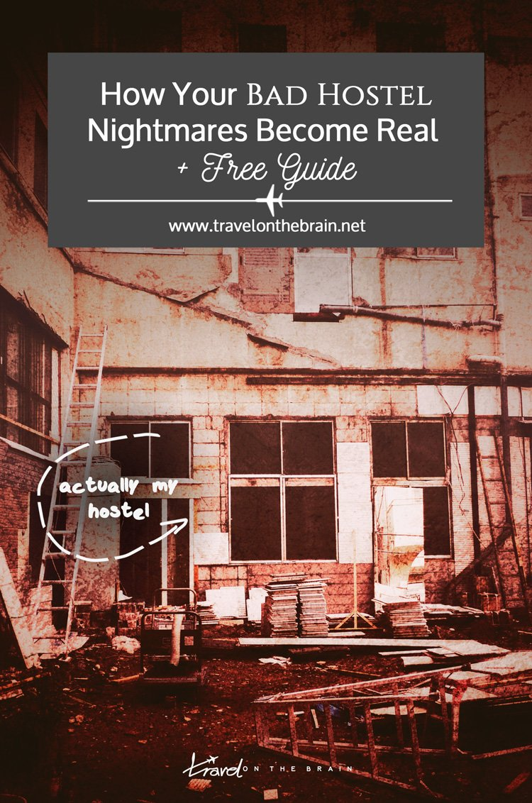 How Your Bad Hostel Nightmares Become Real + Free Guide