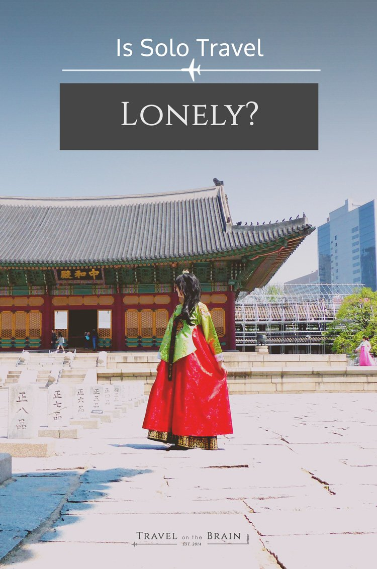 Is solo travel lonely? Here's my honest answer after 18 months of being on the road by myself.