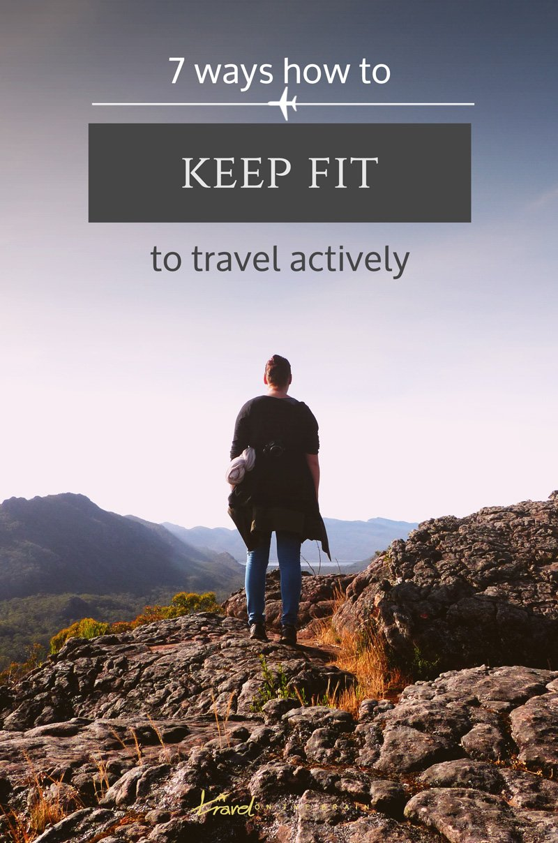 How to Keep Fit to Travel Actively  - 7 cheap and cheerful ways