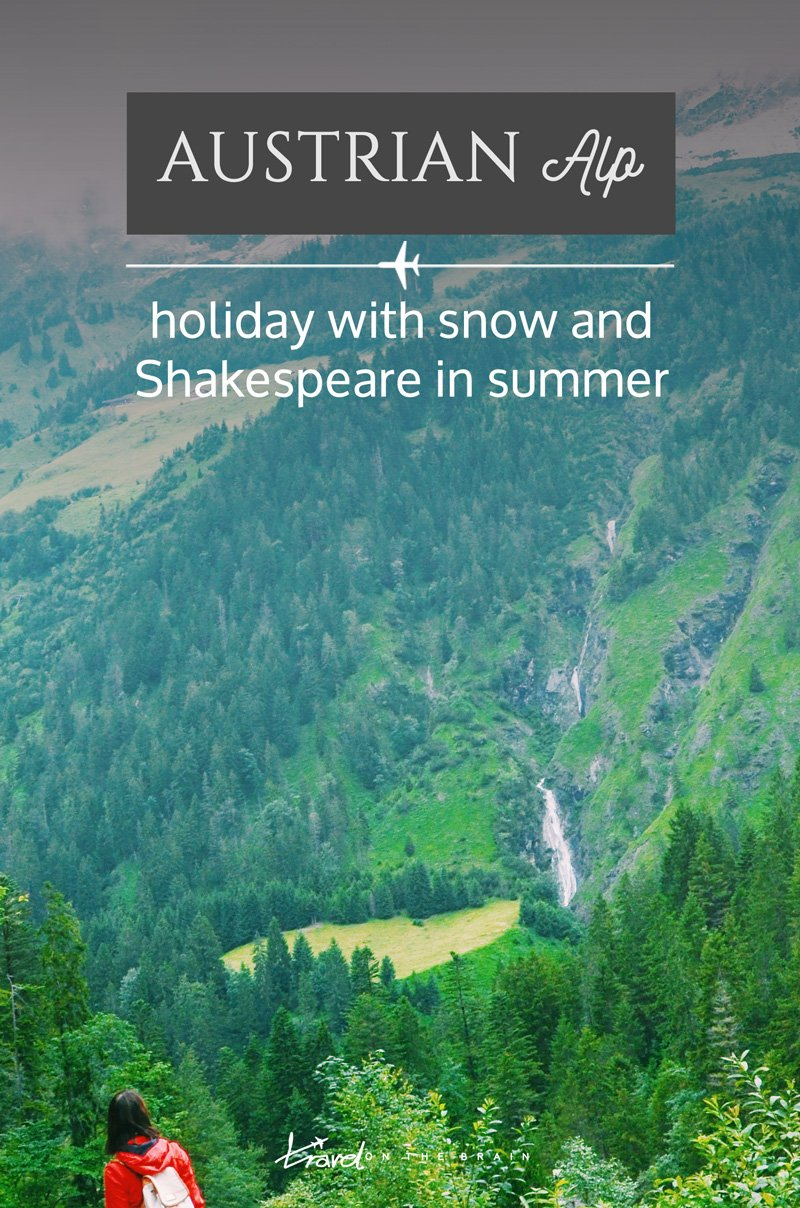 My Austrian Alp Holiday with Snow and Shakespeare in Summer