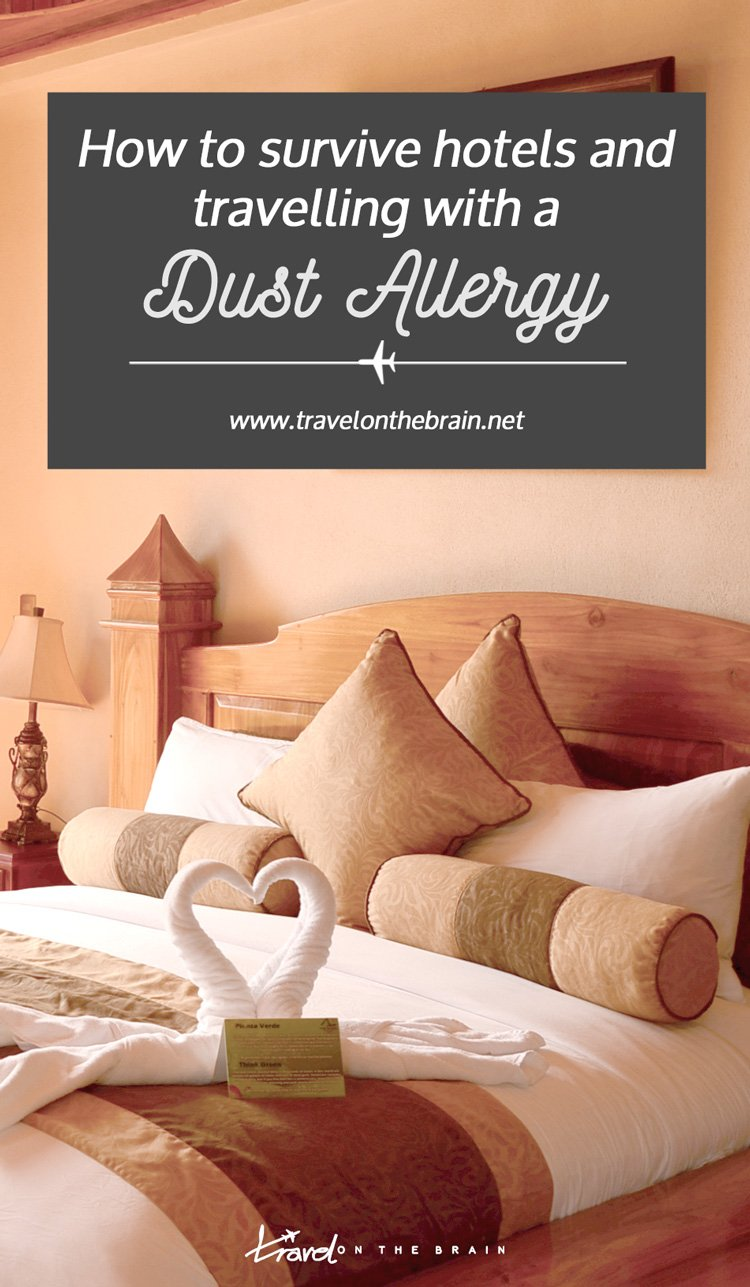 How to Survive Hotels and Travelling with a Dust Allergy + Tips and products you can use.