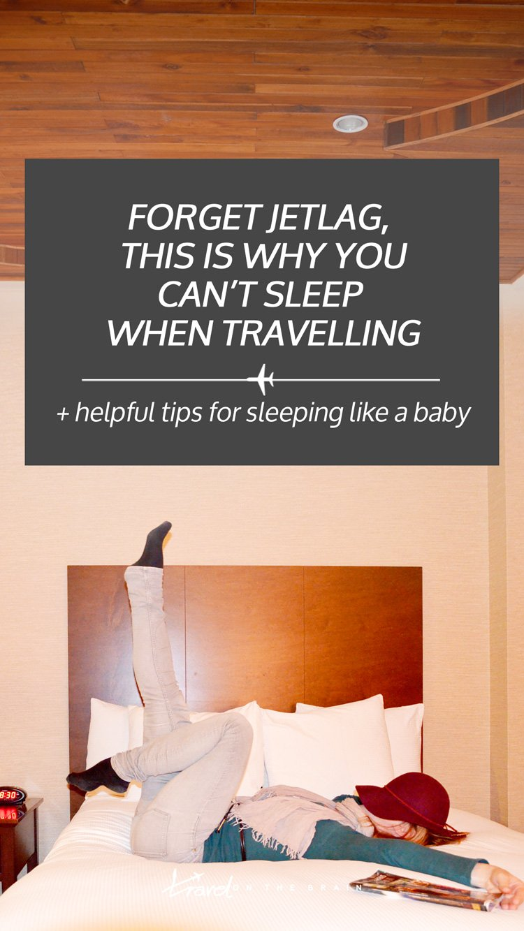 Forget Jetlag, This Is Why You Can't Sleep when Travelling * Tips on how to sleep like a baby
