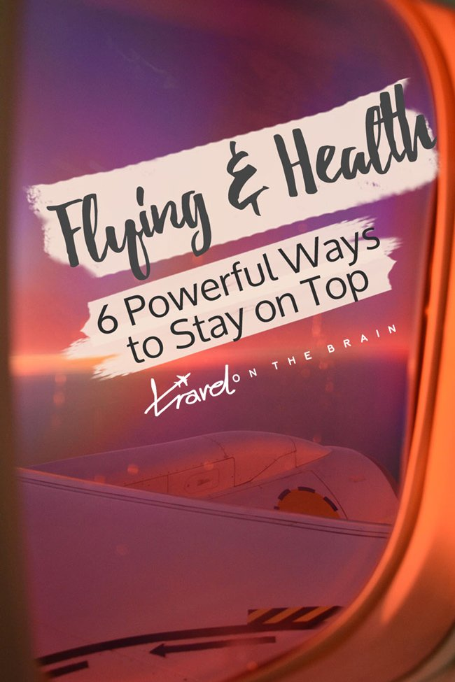 Flying & Health - 6 Powerful Ways to Stay on Top
