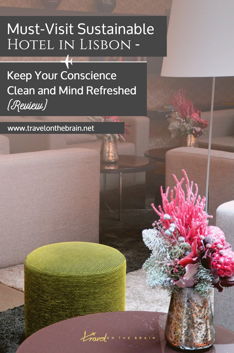 Must-Visit Sustainable Hotel in Lisbon - Keep your Conscience Clean and Mind Refreshed // Review
