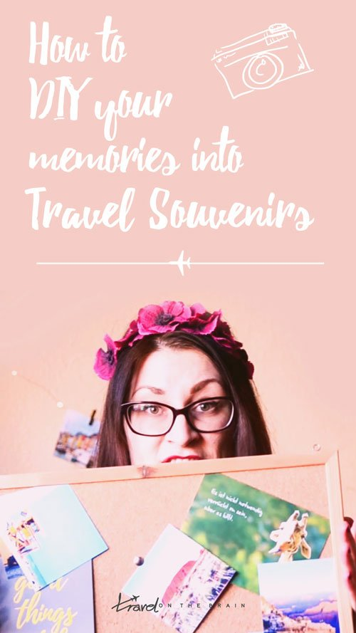 How to DIY Memories into Travel Souvenirs