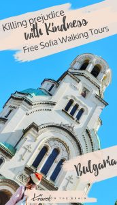 Killing Prejudice with Kindness with Free Sofia Walking Tours