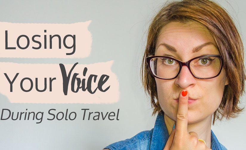 Losing Your Voice During Solo Travel Is Terrifying