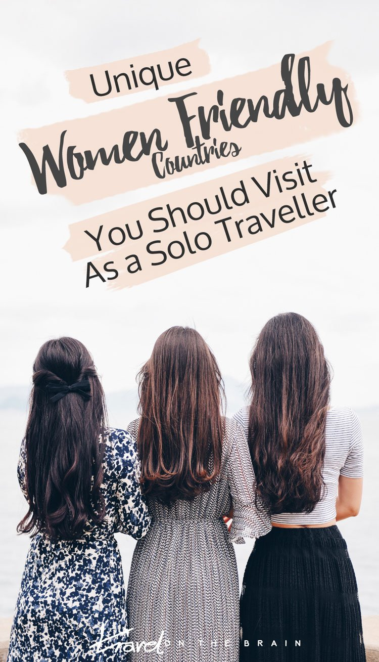 5x Top 5 Women Friendly Countries You Should Visit as a Solo Traveller