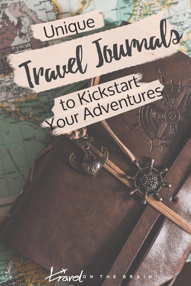 Unique Travel Journals to Kickstart Your Adventures