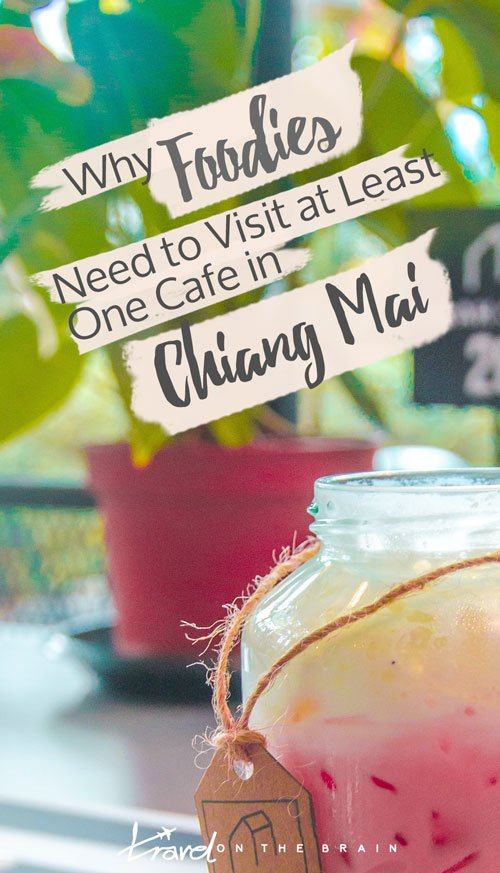 Why Foodies Need to Visit at Least One Cafe in Chiang Mai