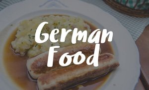 Foods You'll Miss Once You Leave Germany