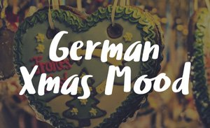 5 Steps to Get Into A German Christmas Spirit