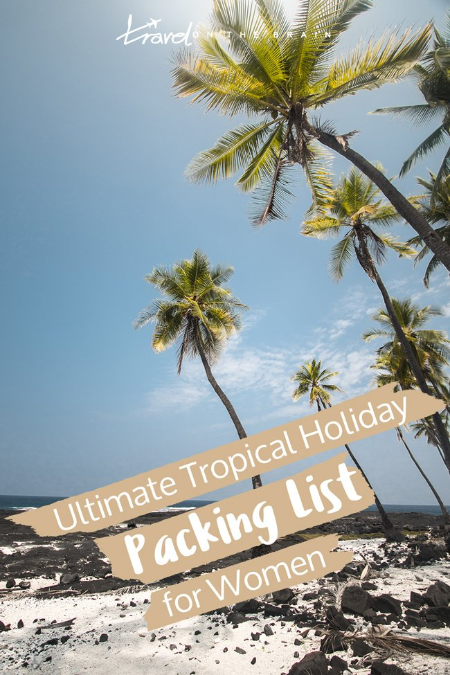 Ultimate Summer Holiday Packing List for Female Tropical Vacations