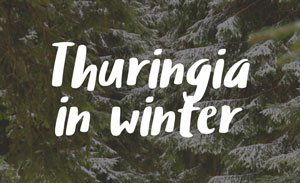 What to Do when You Visit Thuringia in Winter? // Sponsored