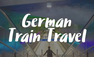 Your Quick Guide to German Train Travel – It's Trickier than You Think