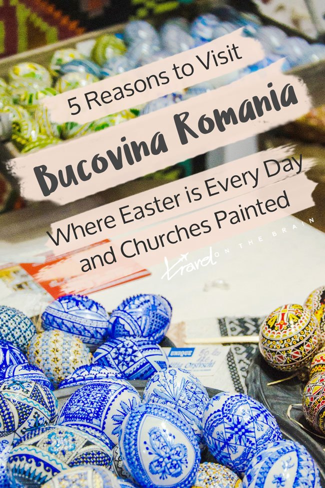 5 Reasons to Visit Bucovina Romania – Daily Easter & Painted Churches // Ad