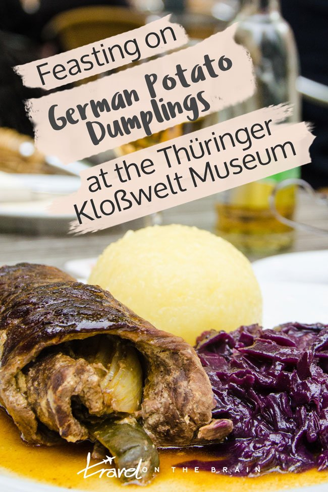 Feasting on German Potato Dumplings at the Thüringer Kloßwelt Museum // Sponsored