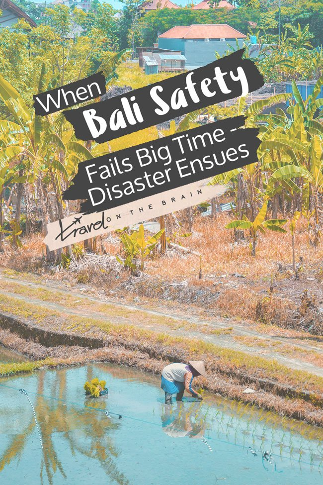 When Bali Safety Fails Big Time – Disaster Ensues