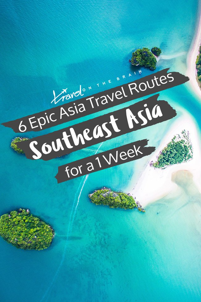 6 Epic Asia Travel Routes for Your Southeast Asia itinerary