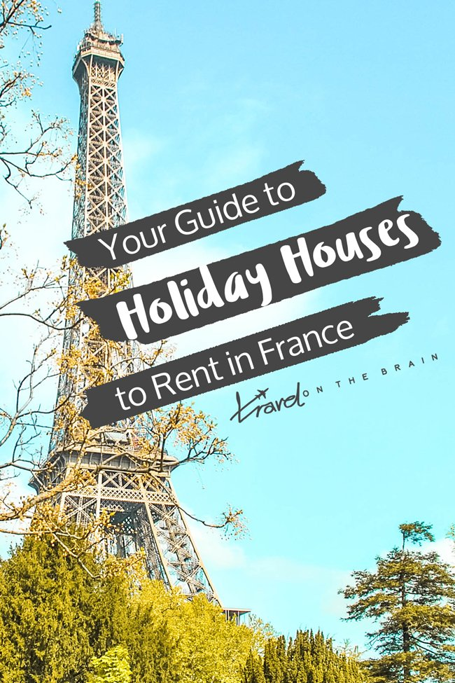 Your Guide to Holiday Houses to Rent in France // Sponsored