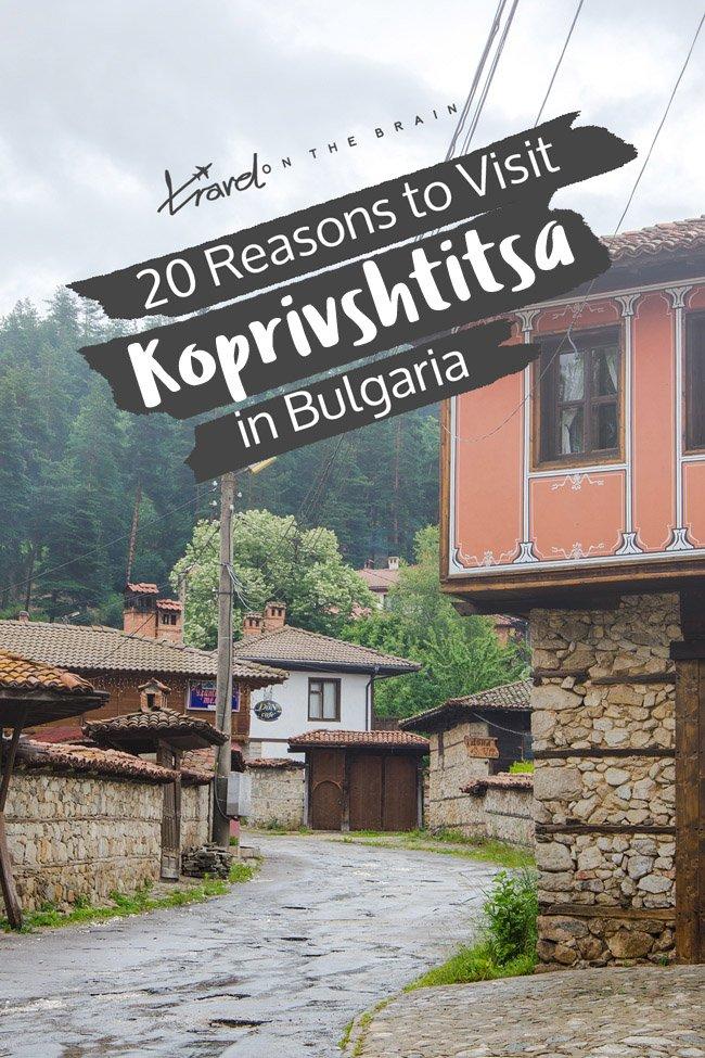 20 Reasons to Visit Koprivshtitsa in Bulgaria