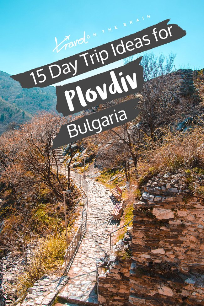 15 Ideas for Day Trips from Plovdiv