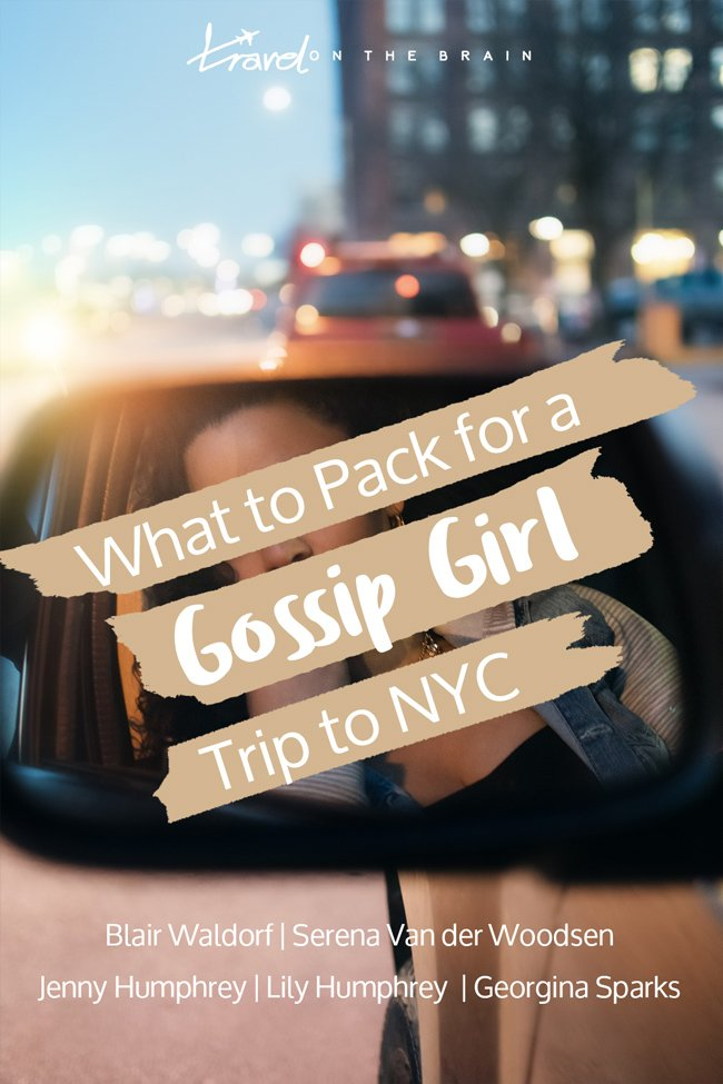 Which Gossip Girl Clothes to Pack for Your NYC Trip