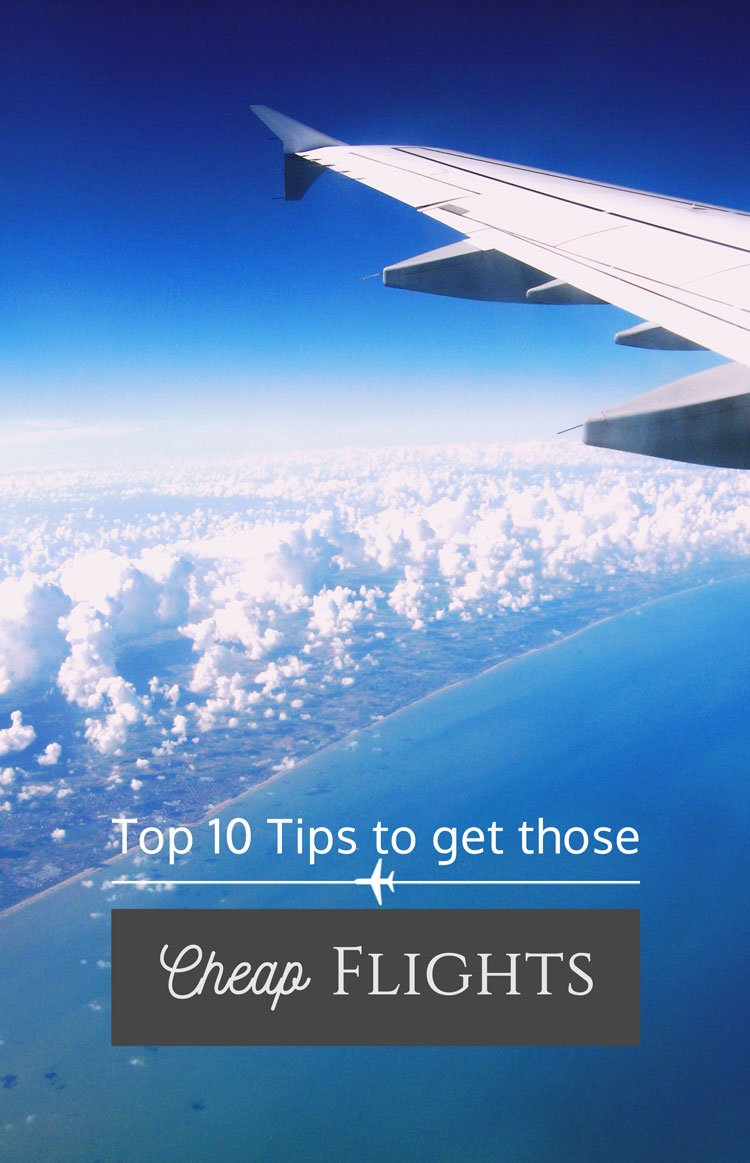 Top 10 Tips to Get those Desired Cheap Flights