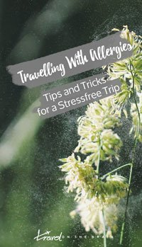 Travelling With Allergies - Tips and Tricks for a Stressfree Trip