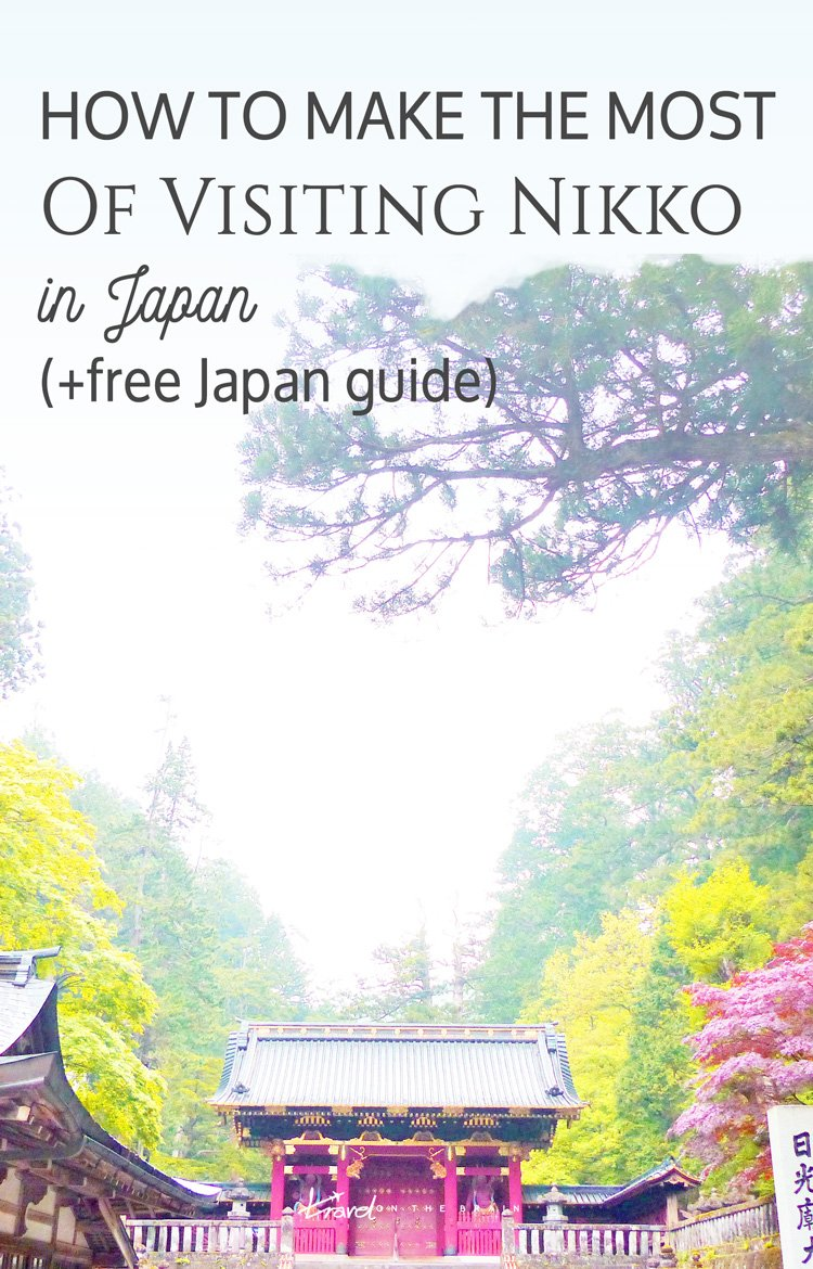 Lost among Temples and Trees - How to Make the Most of Visiting Nikko + free downloadable Japan guide