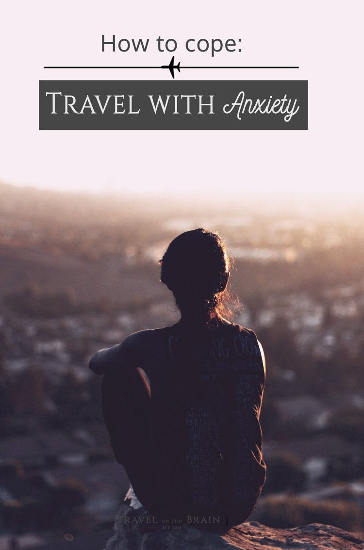 Travel with Anxiety – How to Cope