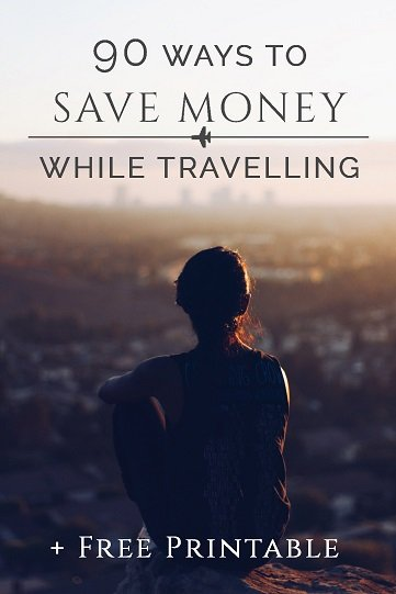 90 Ways to save money while travelling + a free printable