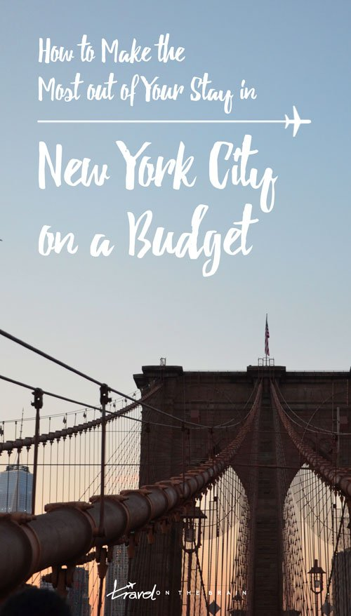 How to Make the Most out of Your Stay in New York City on a Budget