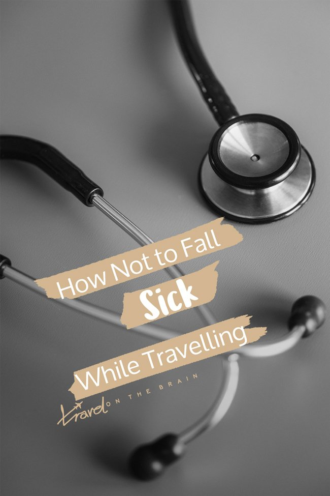 How to not Fall Sick While Travelling
