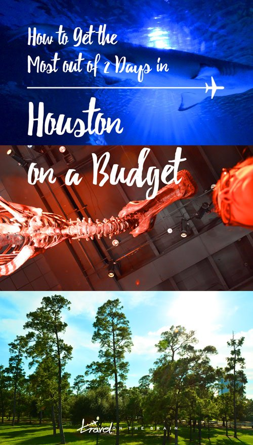 How to Get the Most of Houston on a Budget and in Two Days