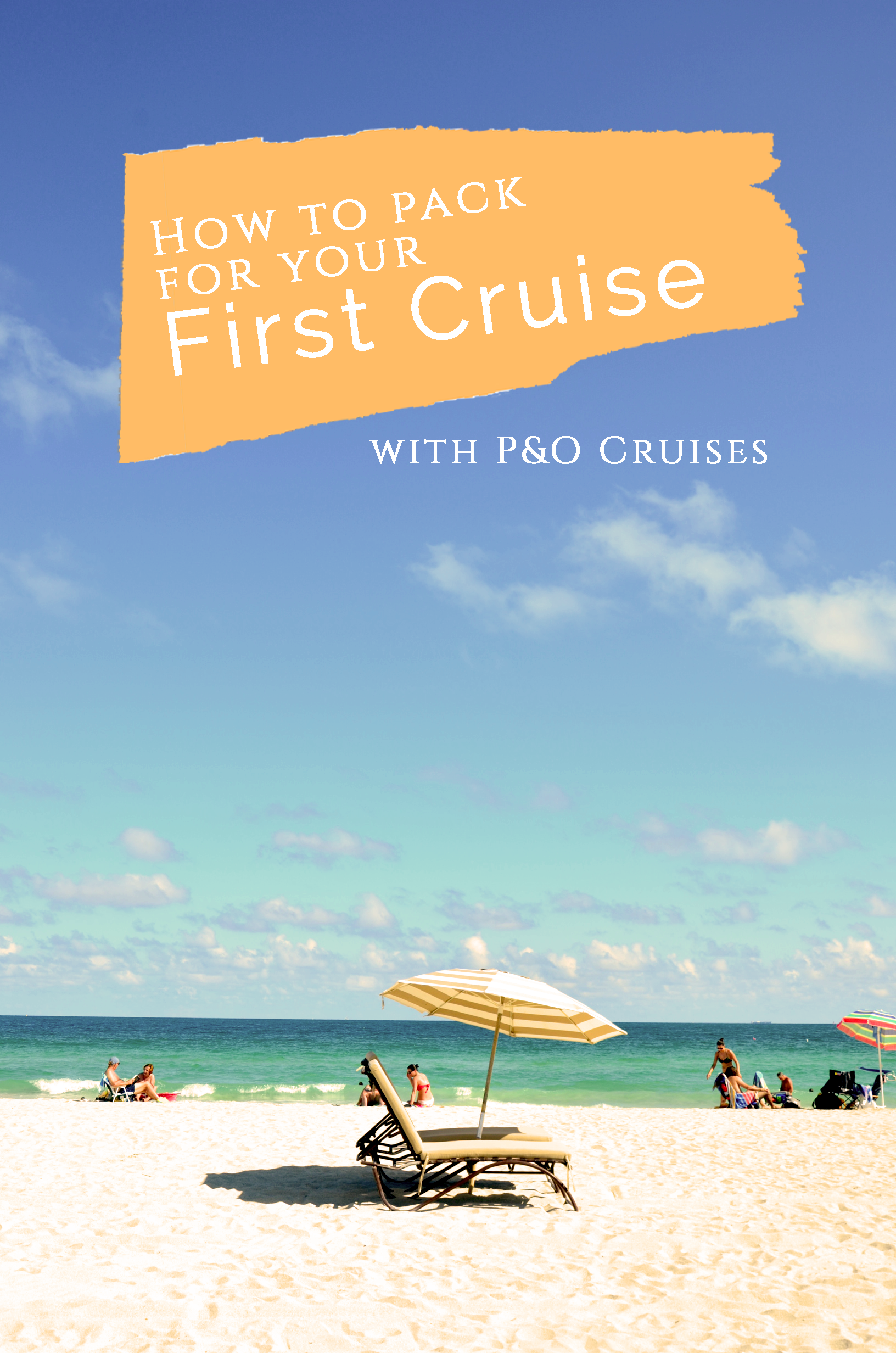 What to pack on your first cruise with P&O