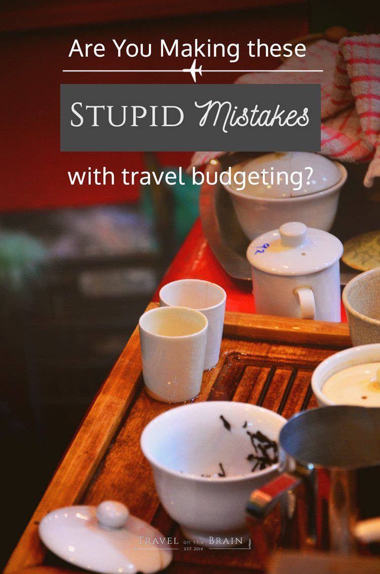 Are You Making these Stupid Travel Budget Mistakes? Join the free online workshop today! Click to sign up.