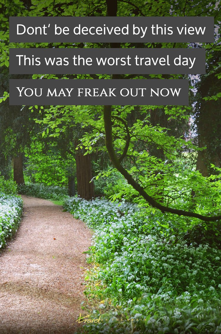 This what happens when everything goes wrong when you travel. You May Freak Out Now. But it's never as bad as it seems. Click to find out more.