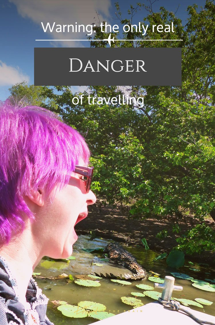 Warning: The Only Real Danger of Travelling. Read this if you don't want to be eaten by a crocodile. Snap!