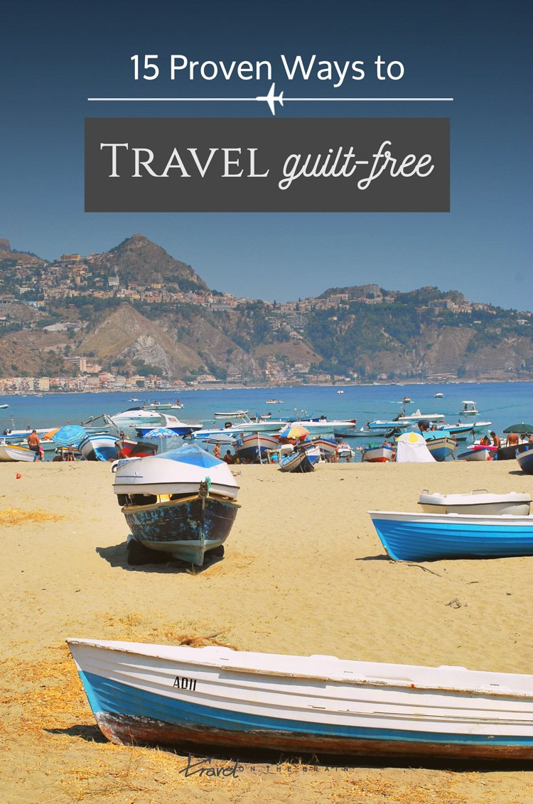 15 Proven Ways to Travel Guilt-Free  + free course on how to make the most out of your travel budget with clever travel hacks and links