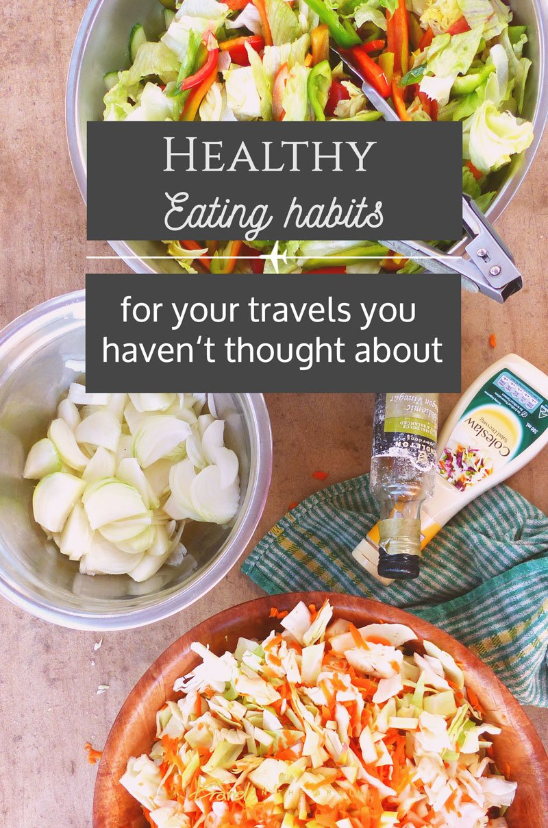 Healthy Eating Habits for Your Travels You Haven't Thought About