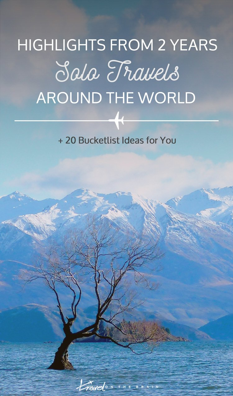 Highlights from Two Years of Solo Travels around the World (+ 20 Ultimate Bucketlist Ideas)