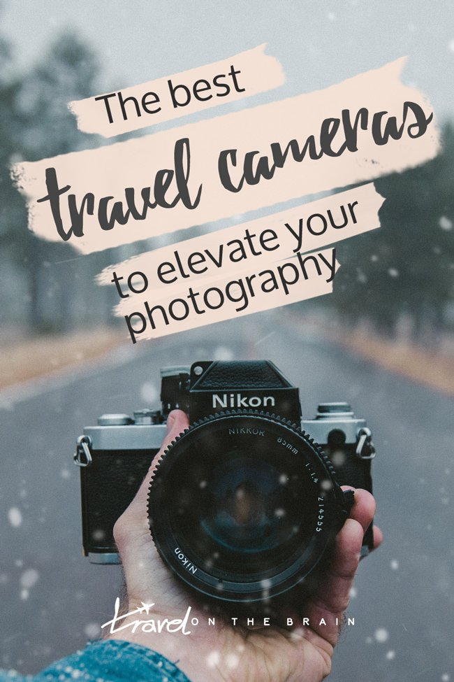 Best Travel Cameras of 2018 to Make Your Travel Photography Go Through the Roof