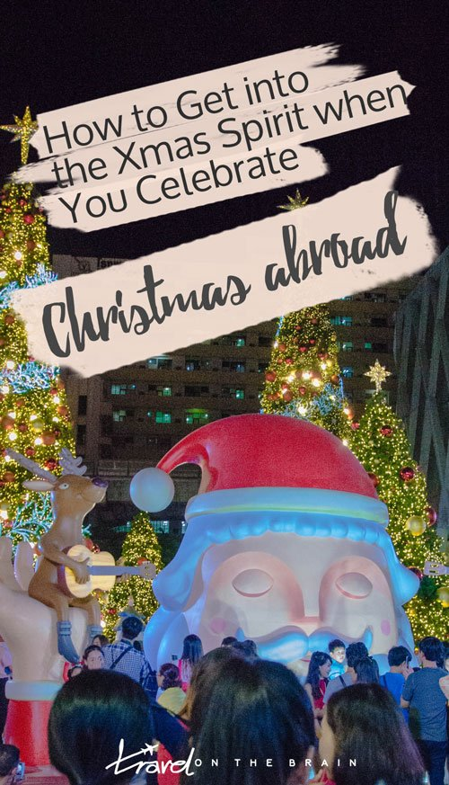 How to Get into the Xmas Spirit when You Celebrate Christmas Abroad