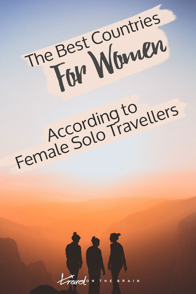 The Best Countries for Women – According to Female Solo Travellers